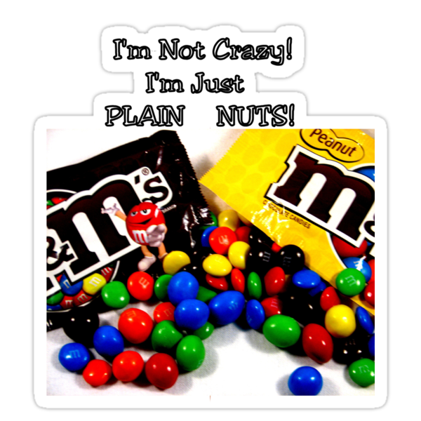 I'm Not Crazy, Just Plain Nuts! by Brad Sumner