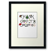 Christmas Ornament and Ironic Thank God It's Christmas Framed Print