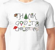 Christmas Ornament and Ironic Thank God It's Christmas Unisex T-Shirt