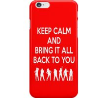 Keep Calm and Bring It All Back To You (S Club 7) iPhone Case/Skin