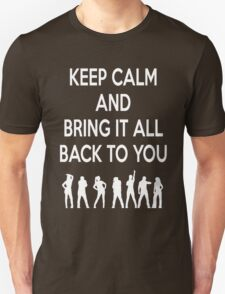 Keep Calm and Bring It All Back To You (S Club 7) T-Shirt