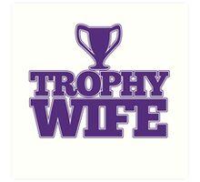 Trophy Wife Art Print