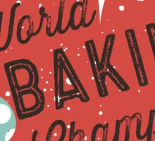 World Baking Champ cupcake whisk bakery t-shirt Sticker