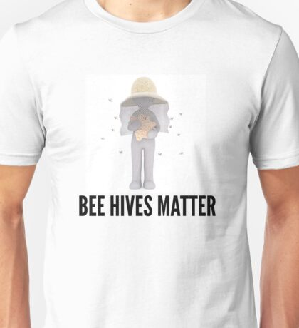 Bee Hives Matter Unisex T-Shirt