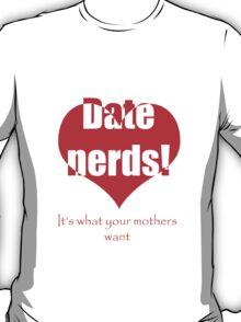 Date nerds. T-Shirt