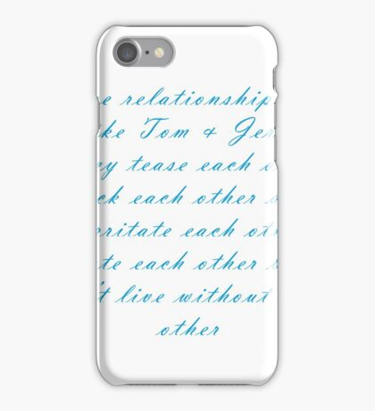 Some Relationship Are Like Tom & Jerry iPhone Case/Skin