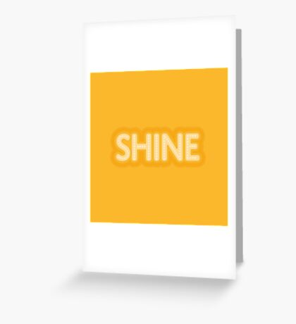 Shine Greeting Card