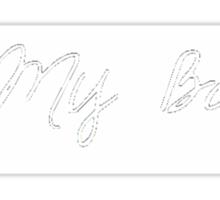 Be My Baby (DARK SHADES) Sticker