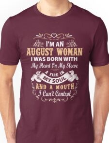 I am an August Woman I was born with my heart on my sleeve Unisex T-Shirt