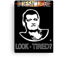 MOFFAT: Doesn't he look tired? (White on dark colors) Canvas Print