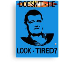 MOFFAT: Doesn't he look tired? (Black on light colors) Canvas Print