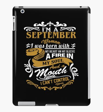 I am a September Woman I was born with my heart on my sleeve iPad Case/Skin