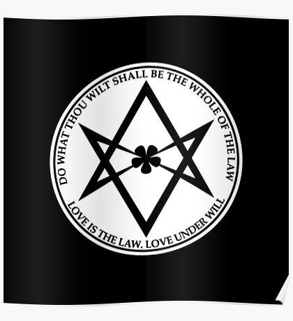 Aleister Crowley - DO WHAT THOU WILT SHALL BE THE WHOLE OF THE LAW - Occult - Thelema (White On Black) Poster