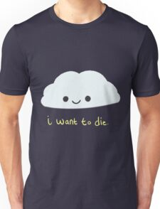 i want 2 die Unisex T-Shirt
