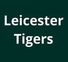 Leicester Tigers  by Sportsmad1