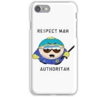 Respect Mah Authoritah - Light text  iPhone Case/Skin