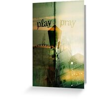 Play | Pray Greeting Card
