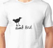 a dumb bird Unisex T-Shirt