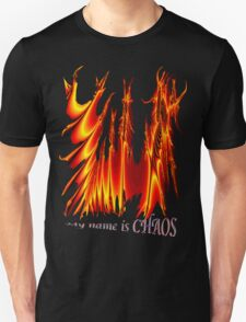my name is CHAOS T-Shirt