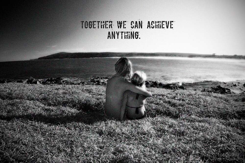 Together we can acheive anything by focusonu