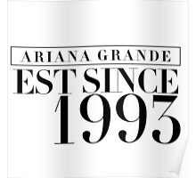 Ariana Grande - EST Since 1993 Poster