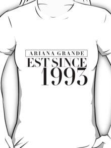 Ariana Grande - EST Since 1993 T-Shirt