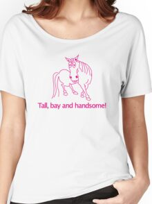 TALL BAY AND HANDSOME! Women's Relaxed Fit T-Shirt