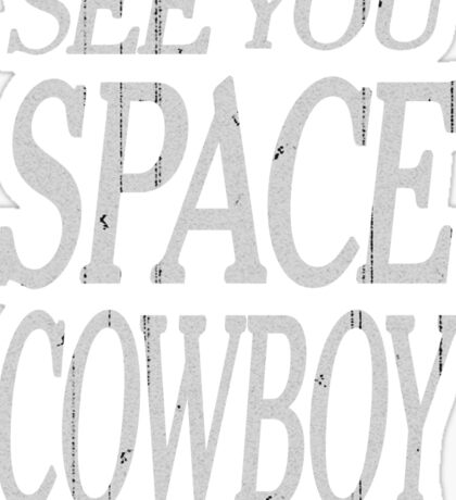 See You Space Cowboy Anime Shirt Sticker
