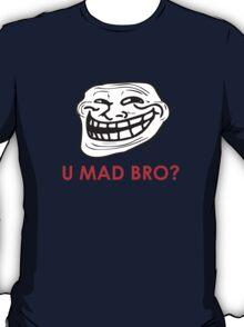 MEME: U mad bro? T-Shirt
