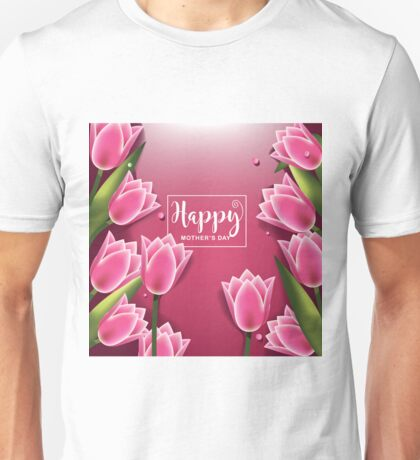 Happy Mothers Day pink background with pretty tulips Unisex T-Shirt
