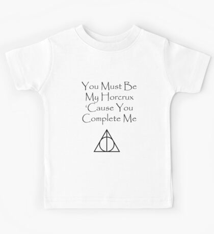 You Must Be My Horcrux Kids Tee