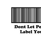 Dont Let People Label You   ( Mug &Travel Mugs ) by PopCultFanatics