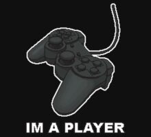 IM A PLAYER