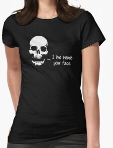 A Skull Lives Inside Your Face T-Shirt