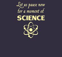 Pause for a Moment of Science T-Shirt