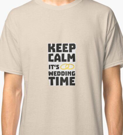 wedding time keep calm Rw8cz Classic T-Shirt