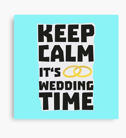 wedding time keep calm Rw8cz Canvas Print