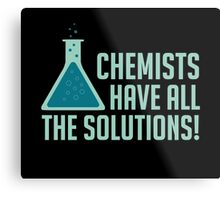 Chemists Have All The Solutions Metal Print