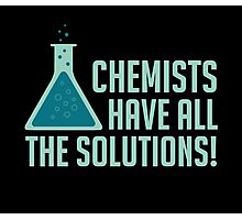 Chemists Have All The Solutions Photographic Print