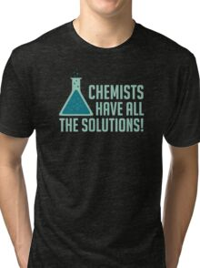Chemists Have All The Solutions Tri-blend T-Shirt
