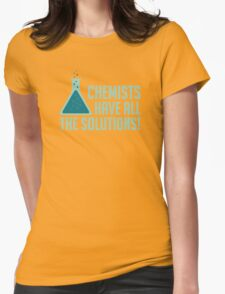 Chemists Have All The Solutions Womens T-Shirt