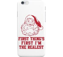 First Things First I'm The Realest iPhone Case/Skin