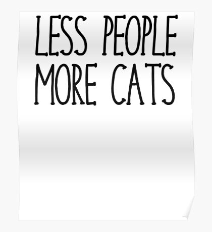 Less People More Cats Poster