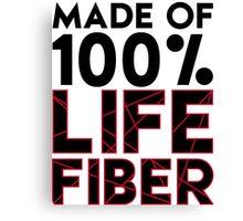 Made of 100% Life Fiber - Black Canvas Print
