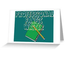 Professional Fanfic Writer Greeting Card