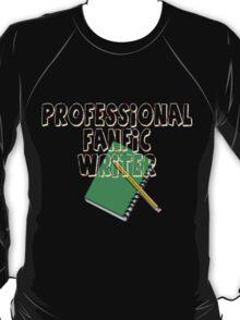 Professional Fanfic Writer T-Shirt
