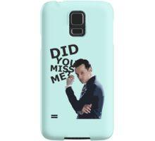 Did you miss me? Samsung Galaxy Case/Skin