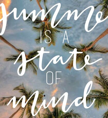 summer is a state of mind Sticker