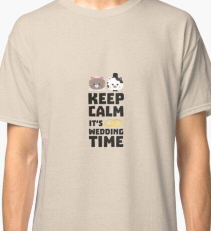 wedding time keep calm Ritj0 Classic T-Shirt