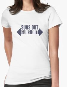 Suns Out Guns Out Fitness Womens Fitted T-Shirt
